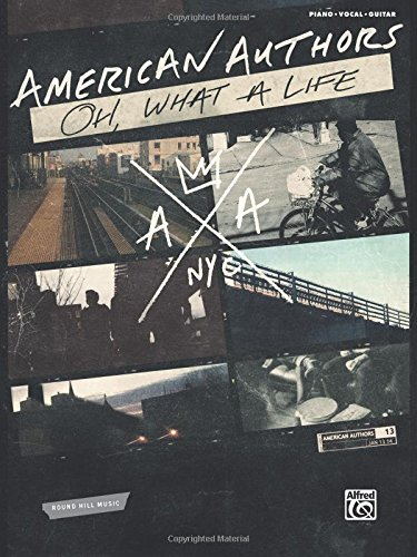 9781470618964: American Authors -- Oh, What a Life: Piano/Vocal/Guitar