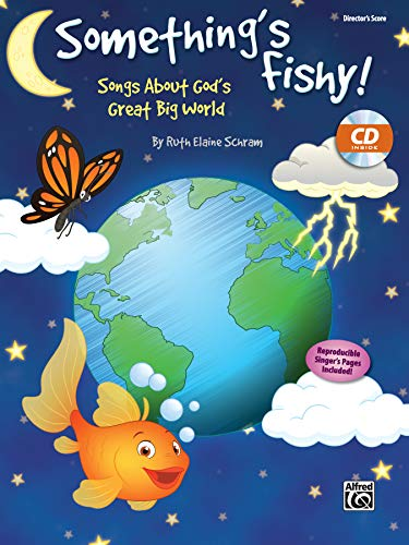 Something's Fishy!: Songs About God's Great Big World, Director's Kit, Score & ...
