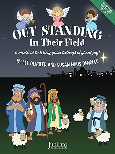 Out Standing in Their Field: A Musical: Dengler, Lee, Dengler,