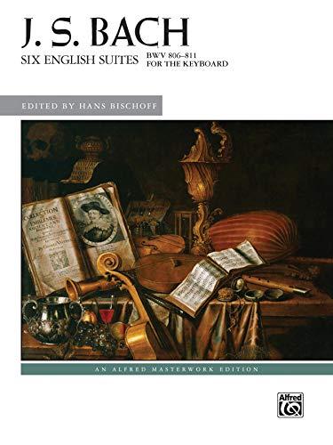 J. S. Bach Six English Suites: Bach, Johann Sebastian
