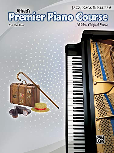 Premier Piano Course -- Jazz, Rags & Blues, Bk 6: All New Original Music: Mier, Martha