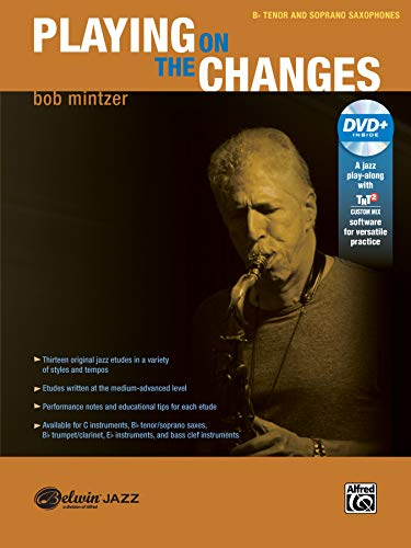 9781470623173: Playing on the Changes: B-flat Tenor Saxophone & Soprano Saxophone, Book & DVD (Belwin Jazz Play-Along Series)
