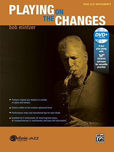 Playing on the Changes: Bass Clef Instruments (Book & DVD) (Belwin Jazz Play-Along): Bob ...