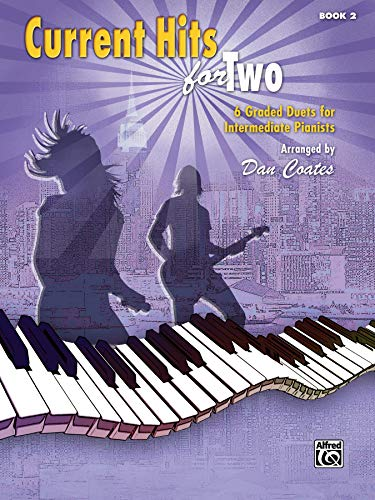 9781470623333: Current Hits for Two, Bk 2: 6 Graded Duets for Intermediate Pianists (Hits for Teens)