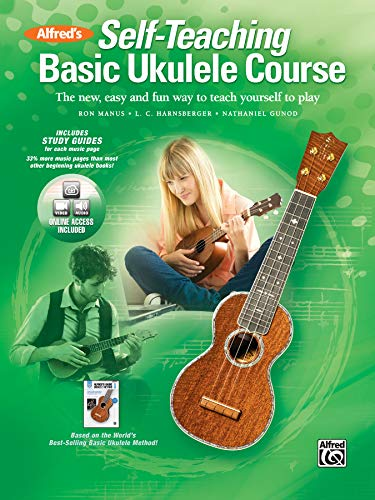 Alfred's Self-Teaching Basic Ukulele Method: The New, Easy, and Fun Way to Teach Yourself to ...
