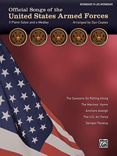 9781470626075: Official Songs of the United States Armed Forces: 5 Piano Solos and a Medley (Intermediate / Late Intermediate Piano)