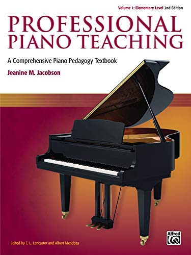 Professional Piano Teaching: Elementary Levels: A Comprehensive: Jacobson, Jeanine M./