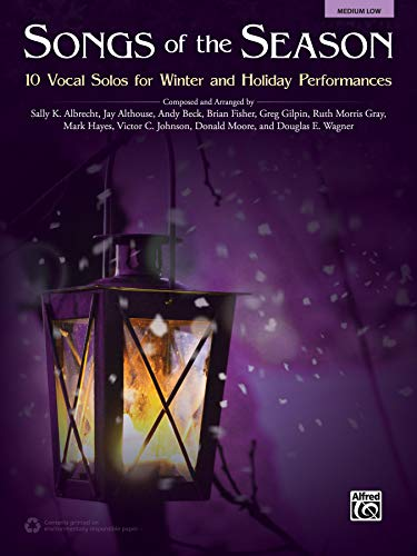 Songs of the Season: 10 Vocal Solos for Winter and Holiday Performances: Alfred Pub.