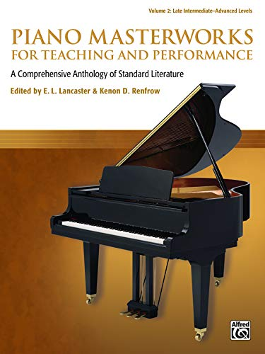 Piano Masterworks for Teaching and Performance, Vol 2: A Comprehensive Anthology of Standard ...