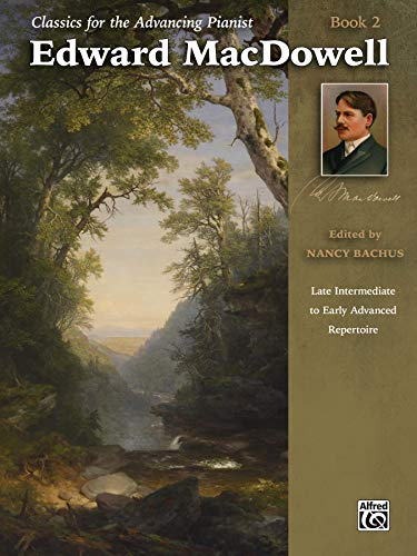 9781470626990: Classics for the Advancing Pianist -- Edward MacDowell, Bk 2: Late Intermediate to Early Advanced Repertoire