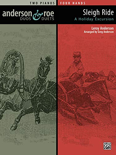 Sleigh Ride: A Holiday Excursion for Two: Anderson, Leroy, Anderson,