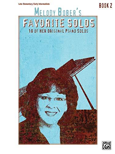 9781470631932: Melody Bober's Favorite Solos, Bk 2: 10 of Her Original Piano Solos