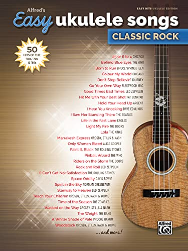 Alfred's Easy Ukulele Songs -- Classic Rock: 50 Hits of the '60s, '70s & '...