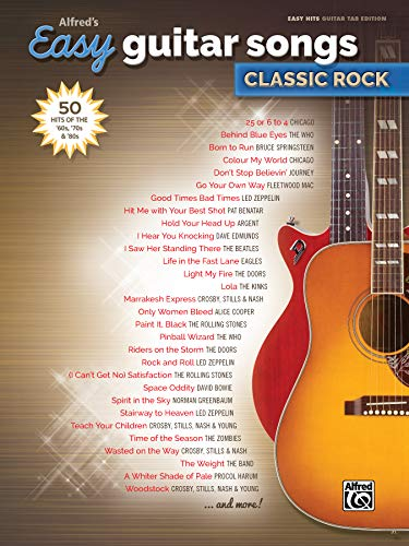 Alfred's Easy Guitar Songs -- Classic Rock: 50 Hits of the '60s, '70s & '...