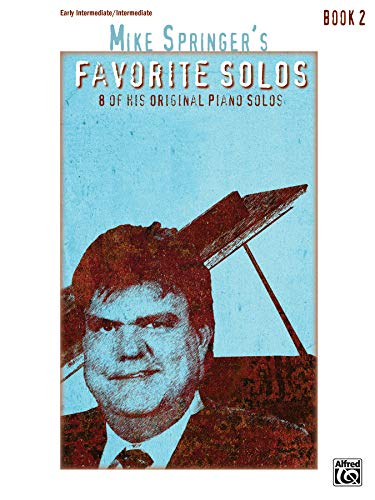 Mike Springer's Favorite Solos, Bk 2: 8 of His Original Piano Solos: Alfred Music