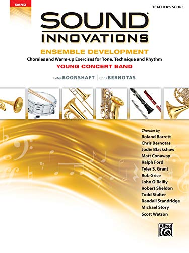 9781470633868: Sound Innovations for Concert Band -- Ensemble Development for Young Concert Band: Chorales and Warm-up Exercises for Tone, Technique, and Rhythm - Conductor's Score, Score