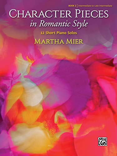 Character Pieces in Romantic Style - Bk: Martha Mier