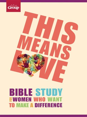 9781470702427: This Means Love: Bible Study for Women Who Want to Make a Difference