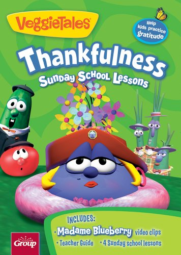 Veggie Tales: Thankfulness: 4 Sunday School Lessons