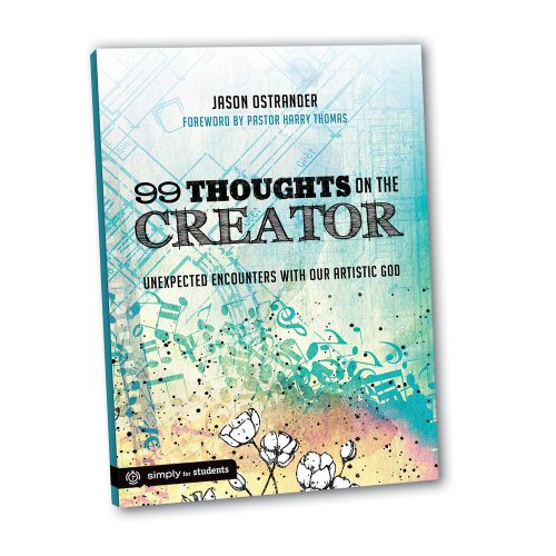 9781470708443: 99 Thoughts on the Creator: Unexpected Encounters with Our Artistic God (Simply for Students)