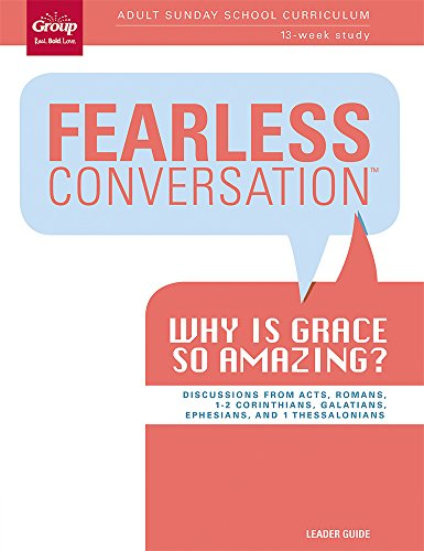 9781470716813: Fearless Conversation Leader Guide: Why is Grace so Amazing: Adult Sunday School Curriculum 13-Week Study