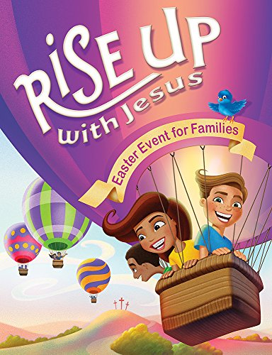 Rise Up With Jesus: An Easter Event for Families: Group Publishing