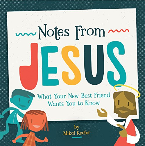 Download Notes From Jesus: What Your New Best Friend Wants You to Know
