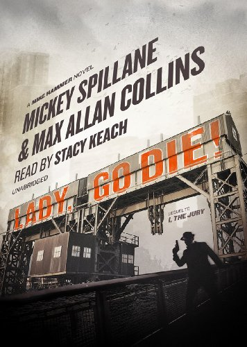 Lady, Go Die! (A Mike Hammer Novel): Mickey Spillane, Max Allan Collins