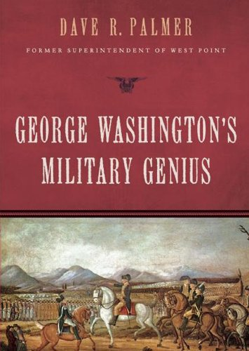 George Washington's Military Genius (9781470808426) by David R. Palmer