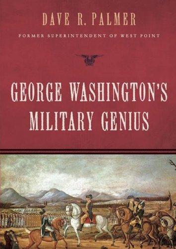 George Washington's Military Genius -: Dave R. Palmer