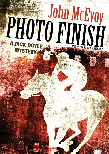 Photo Finish - A Jack Doyle Mystery: John McEvoy