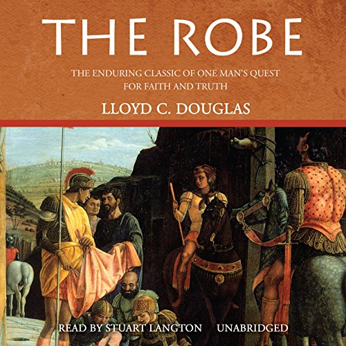 The Robe: Lloyd C. Douglas