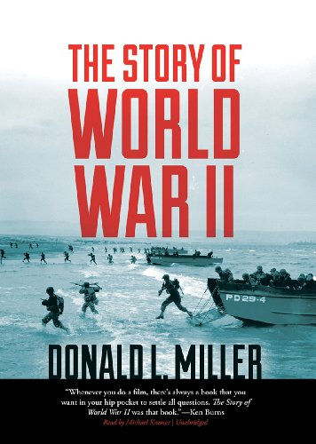 The Story of World War II (1470813890) by Donald L. Miller