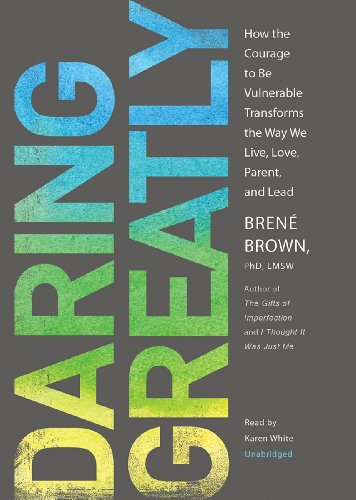 9781470814755: Daring Greatly: How the Courage to Be Vulnerable Transforms the Way We Live, Love, Parent, and Lead