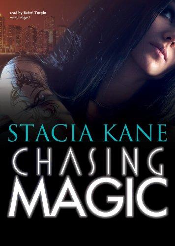 Chasing Magic -: Stacia Kane