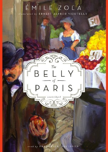 The Belly of Paris: Zola, Emile/ Davidson, Frederick (Narrator)
