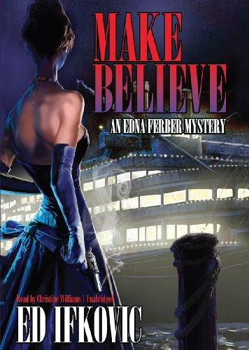 Make Believe (Edna Ferber Mysteries): Ifkovic, Ed