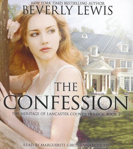 The Confession  (Heritage of Lancaster County Trilogy, Book 2) (The Heritage of Lancaster County ...