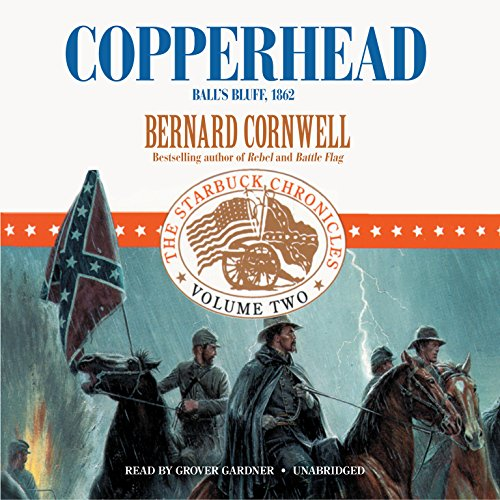 Copperhead: Ball's Bluff, 1862  (Starbuck Chronicles, Book 2) (The Starbuck Chronicles): ...