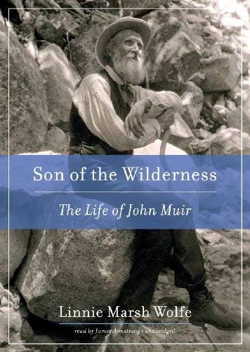 Son of the Wilderness: The Life of John Muir: Linnie Marsh Wolfe
