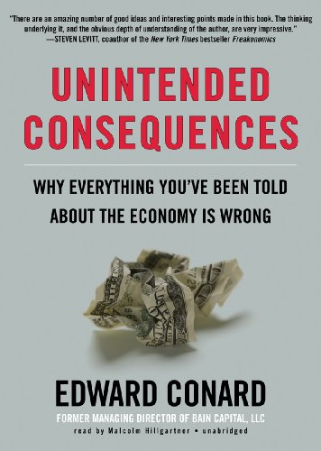 9781470823573: Unintended Consequences: Why Everything You've Been Told about the Economy Is Wrong