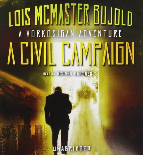 A Civil Campaign: A Comedy of Biology and Manners (Miles Vorkosigan Adventures): Lois McMaster ...
