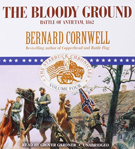 9781470824471: The Bloody Ground: Battle of Antietam, 1862 (Starbuck Chronicles (Audio))