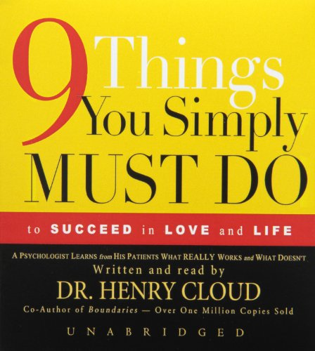 9781470824594: 9 Things You Simply Must Do to Succeed in Love and Life: A Psychologist Learns from His Patients What Really Works and What Doesn't