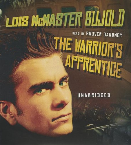 The Warrior's Apprentice (Miles Vorkosigan Adventures): Lois McMaster Bujold