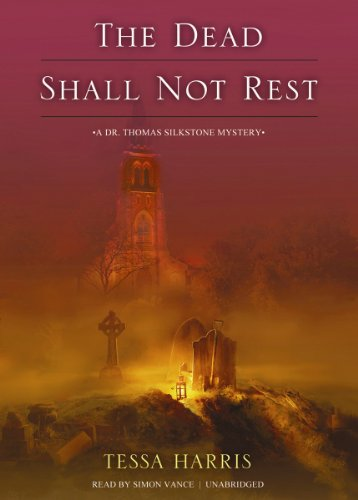 9781470826086: The Dead Shall Not Rest: A Dr. Thomas Silkstone Mystery (Dr. Thomas Silkstone Mysteries, Book 2)