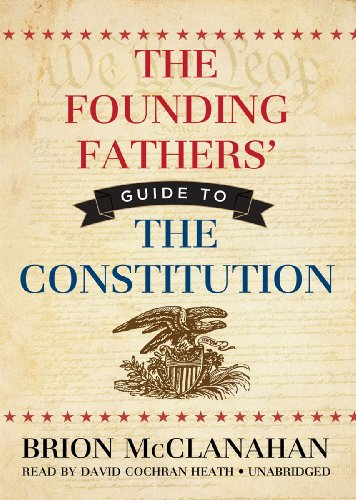 9781470826574: The Founding Fathers' Guide to the Constitution