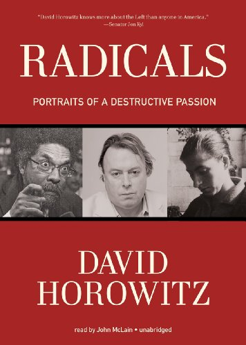 Radicals: Portraits of a Destructive Passion (1470827735) by David Horowitz