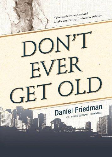 Don't Ever Get Old: Daniel Friedman