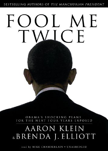 Fool Me Twice: Obama's Shocking Plans for the Next Four Years Exposed (Library Edition): Aaron...
